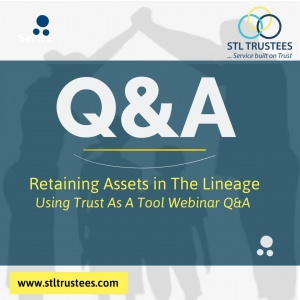Retaining Assets In The Lineage Using Trust As A Tool
